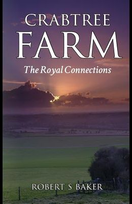 Crabtree Farm: The Royal Connections