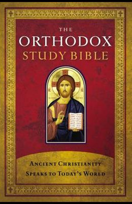 Orthodox Study Bible-OE-With Some NKJV: Ancient Christianity Speaks to Today's World