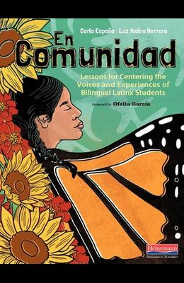 En Comunidad: Lessons for Centering the Voices and Experiences of Bilingual Latinx Students