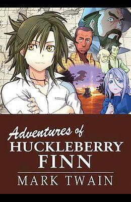 Manga Classics: The Adventures of Huckleberry Finn: The Adventures of Huckleberry Finn