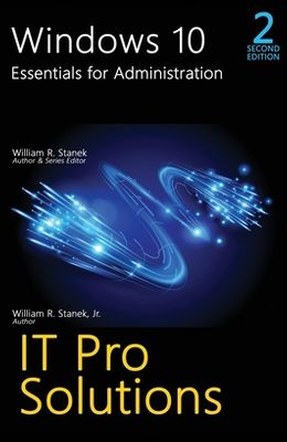 Windows 10, Essentials for Administration, Professional Reference, 2nd Edition