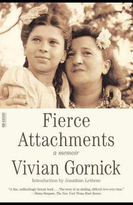 Fierce Attachments: A Memoir
