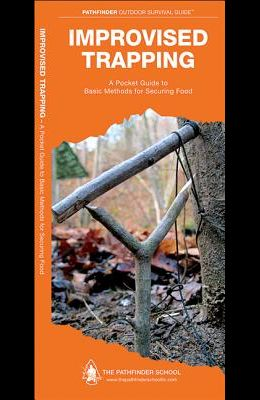Improvised Trapping: A Folding Pocket Guide to Basic Methods for Securing Food