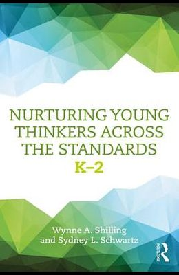 Nurturing Young Thinkers Across the Standards: K-2