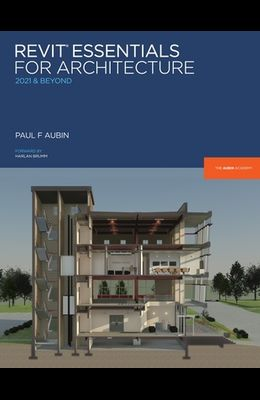 Revit Essentials for Architecture: 2021 and beyond