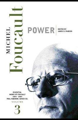 Power: Essential Works of Foucault, 1954-1984, Volume III