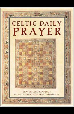 Celtic Daily Prayer: Prayers and Readings from the Northumbria Community