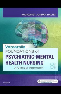 Varcarolis' Foundations of Psychiatric Mental Health Nursing: A Clinical Approach, 8e