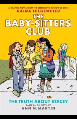 The Truth about Stacey: Full-Color Edition (the Baby-Sitters Club Graphix #2), Volume 2