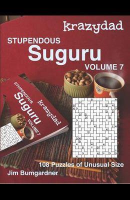 Krazydad Stupendous Suguru Volume 7: 108 Puzzles of Unusual Size