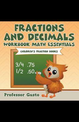 Fractions and Decimals Workbook Math Essentials: Children's Fraction Books
