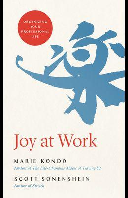 Joy at Work: Organizing Your Professional Life
