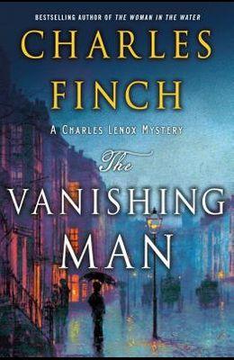 The Vanishing Man: A Charles Lenox Mystery