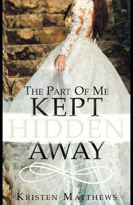 The Part of Me Kept Hidden Away