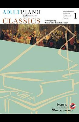 Adult Piano Adventures - Classics, Book 1: Symphony Themes, Opera Gems and Classical Favorites