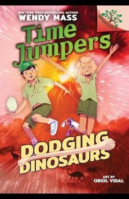 Dodging Dinosaurs: Branches Book (Time Jumpers #4) (Library Edition), 4