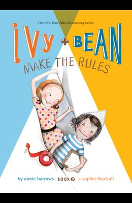 Ivy and Bean Make the Rules: #9
