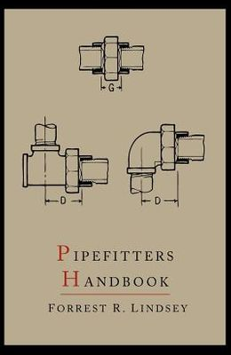 Pipefitters Handbook: Second Expanded Edition