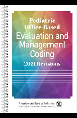 Pediatric Office-Based Evaluation and Management Coding