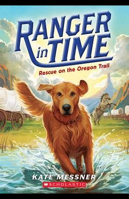 Rescue on the Oregon Trail (Ranger in Time #1), 1
