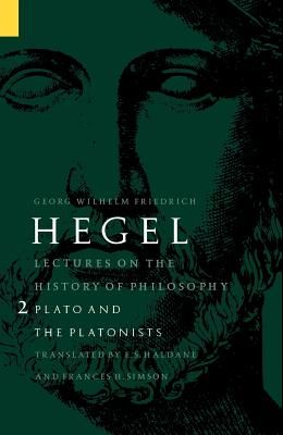 Lectures on the History of Philosophy, Volume 2: Plato and the Platonists