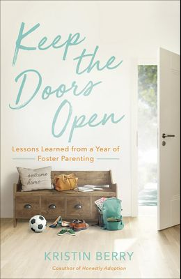 Keep the Doors Open: Lessons Learned from a Year of Foster Parenting