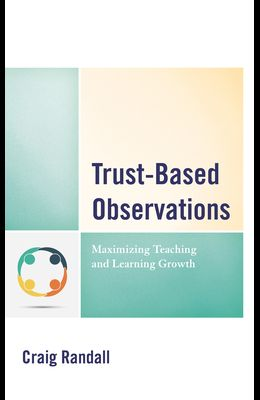 Trust-Based Observations: Maximizing Teaching and Learning Growth