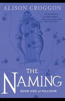 The Naming: Book One of Pellinor