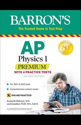 AP Physics 1 Premium: With 4 Practice Tests