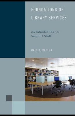 Foundations of Library Services: An Introduction for Support Staff