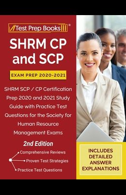 SHRM CP and SCP Exam Prep 2020-2021: SHRM SCP / CP Certification Prep 2020 and 2021 Study Guide with Practice Test Questions for the Society for Human