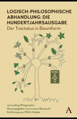 Logisch-Philosophische Abhandlung: Die Hundertjahrsausgabe: Der Tractatus in Baumform