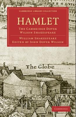 Hamlet: The Cambridge Dover Wilson Shakespeare