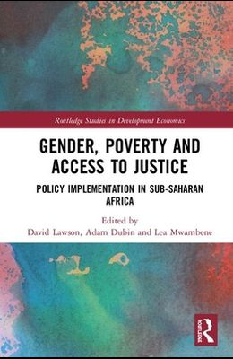Gender, Poverty and Access to Justice: Policy Implementation in Sub-Saharan Africa