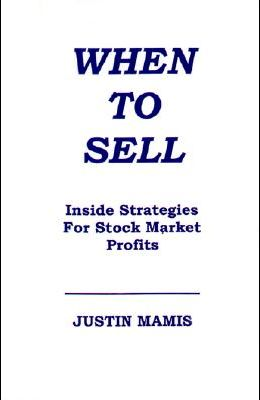 When To Sell: Inside Strategies for Stock Market Profits