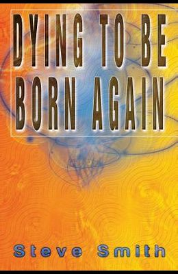 Dying to Be Born Again