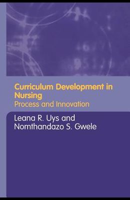 Curriculum Development in Nursing: Process and Innovation