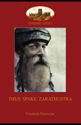 Thus Spake Zarathustra: A Book for All and None (Aziloth Books)
