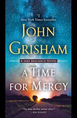 A Time for Mercy: A Jake Brigance Novel