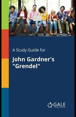 A Study Guide for John Gardner's Grendel