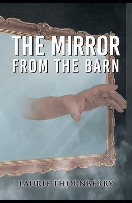 The Mirror from the Barn