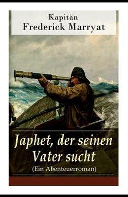 Japhet, der seinen Vater sucht (Ein Abenteuerroman)