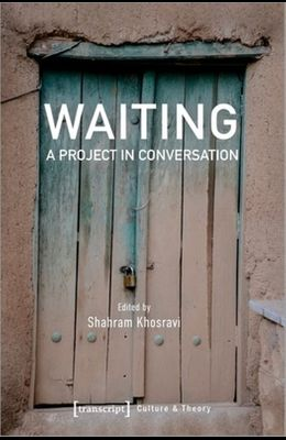 Waiting: A Project in Conversation
