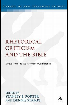 Rhetorical Criticism and the Bible: Essays from the 1998 Florence Conference