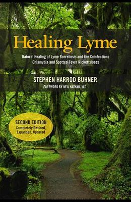 Healing Lyme: Natural Healing of Lyme Borreliosis and the Coinfections Chlamydia and Spotted Fever Rickettsiosis