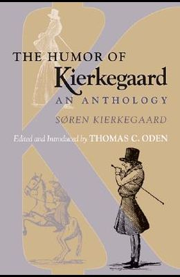The Humor of Kierkegaard: An Anthology