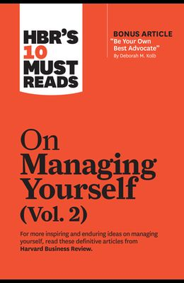 Hbr's 10 Must Reads on Managing Yourself, Vol. 2 (with Bonus Article Be Your Own Best Advocate by Deborah M. Kolb)