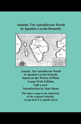 Atlantis, The Antediluvian World - Large Print Edition