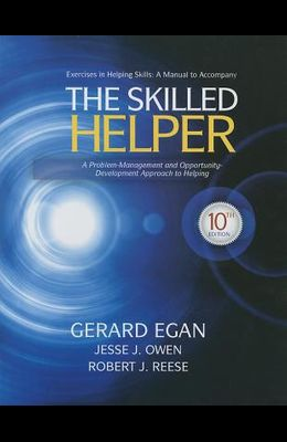 Student Workbook Exercises for Egan's The Skilled Helper, 10th