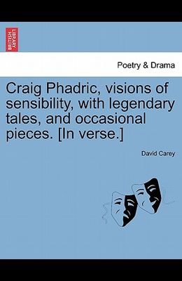 Craig Phadric, Visions of Sensibility, with Legendary Tales, and Occasional Pieces. [In Verse.]